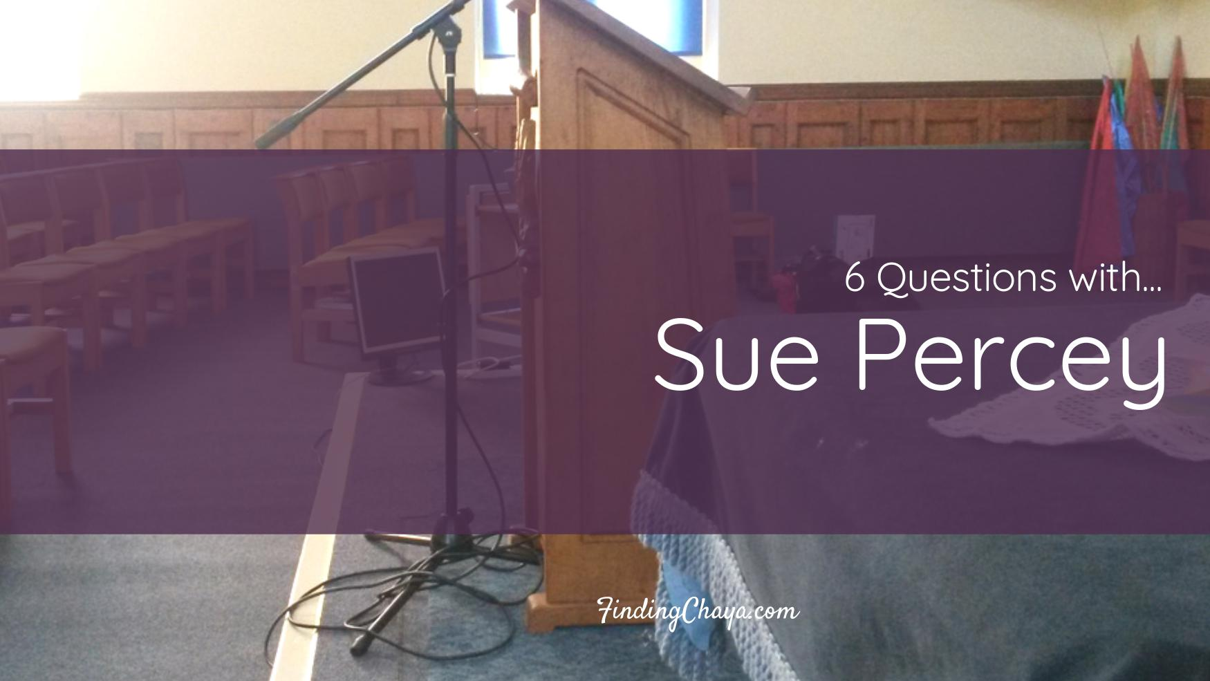 6 Questions with Sue Percey
