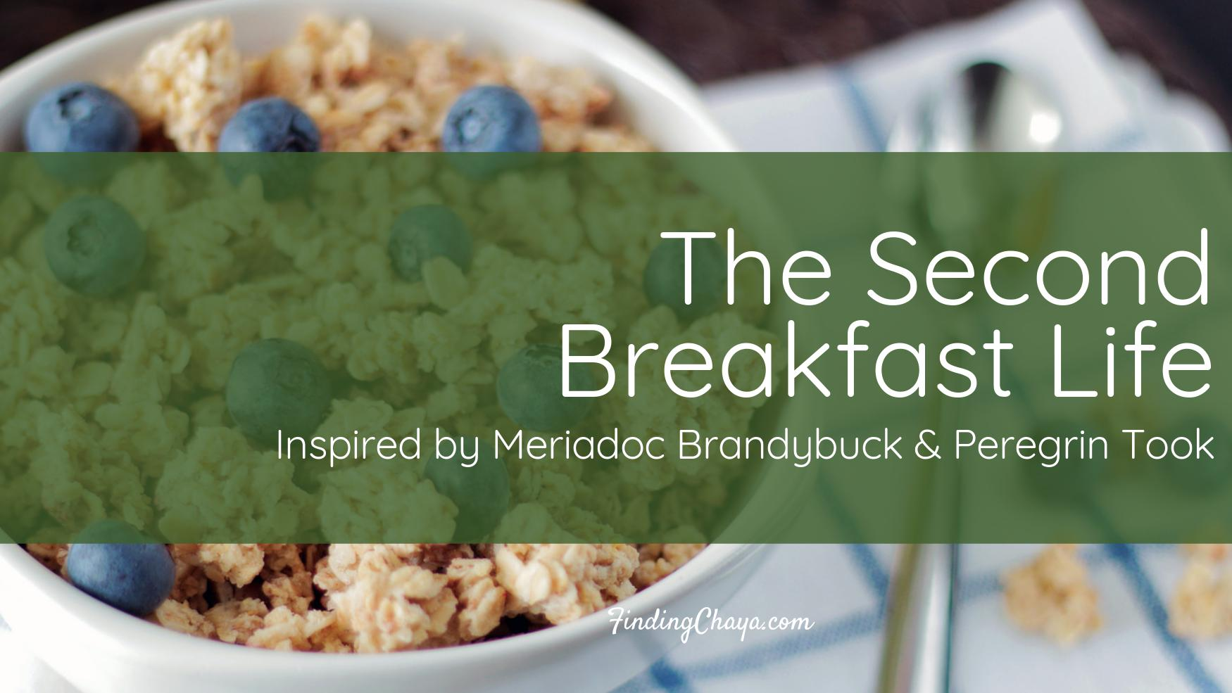 The Second Breakfast Life as inspired by Meriadoc Brandybuck and Peregrin Took