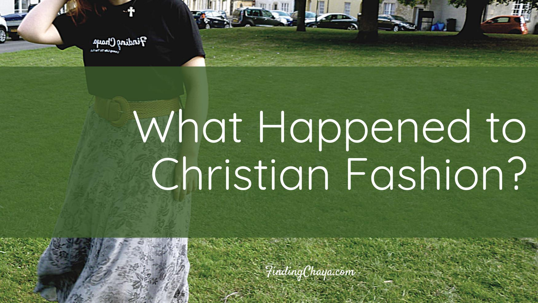 What Happened to Christian Fashion?