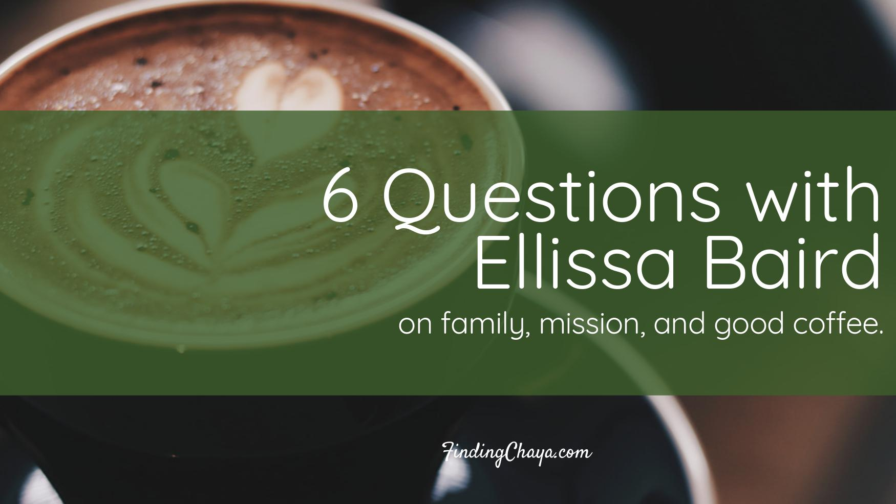 6 Questions with Ellissa Baird