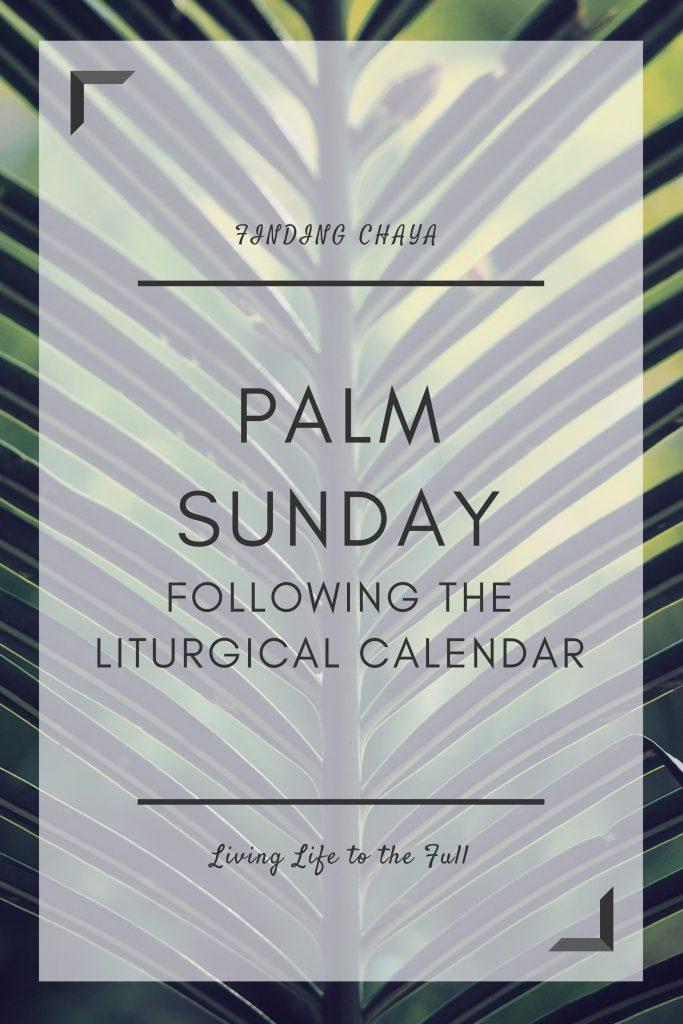 Palm Sunday - Following the Liturgical Calendar