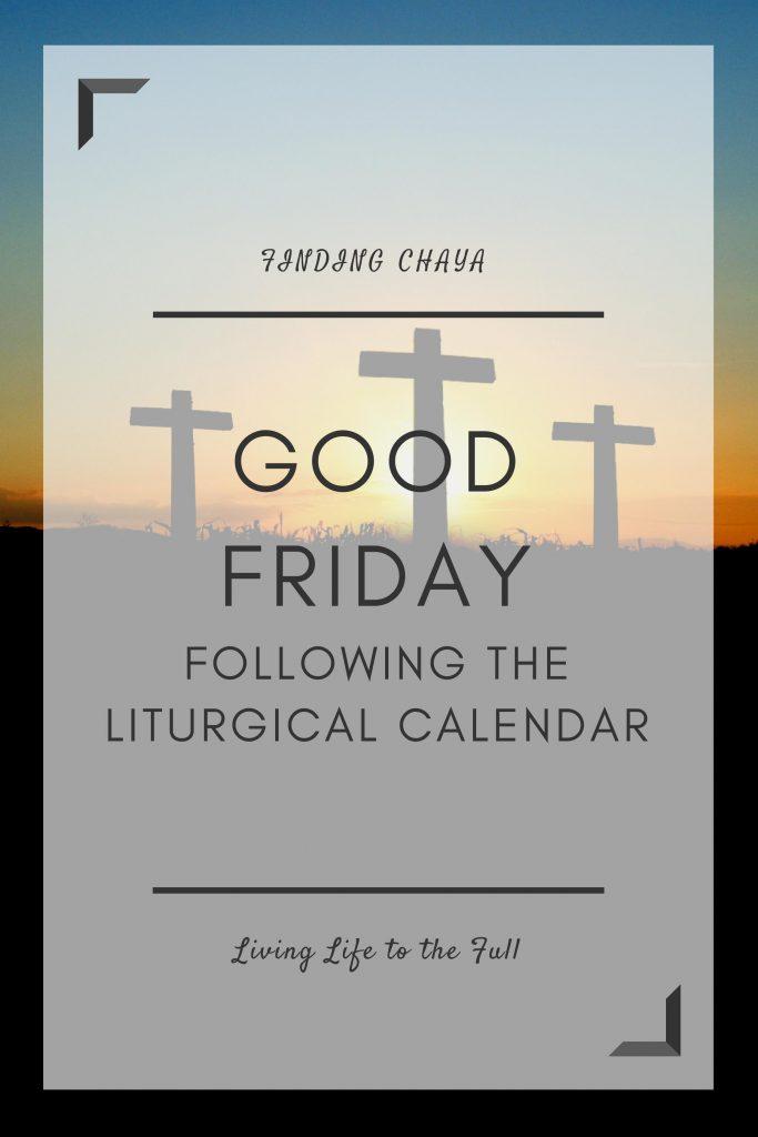 Good Friday - Following the Liturgical Calendar