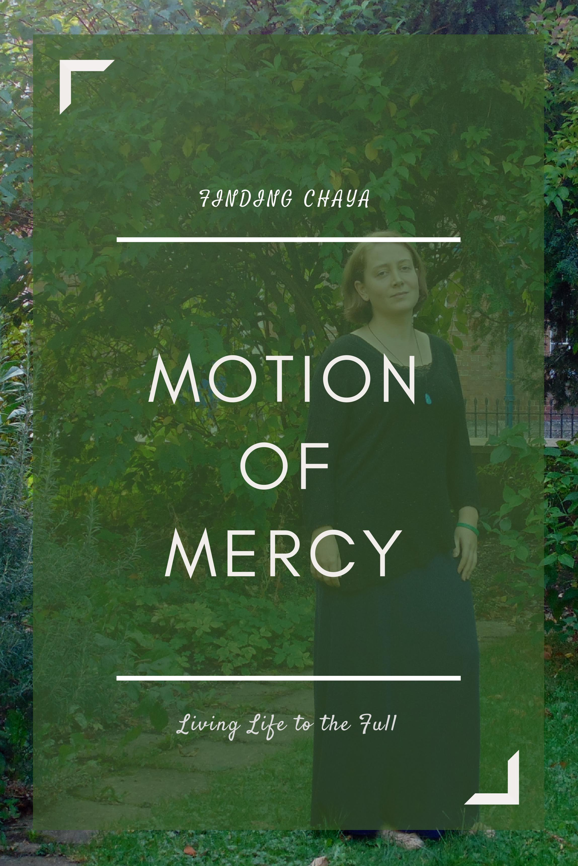 Motion of Mercy: Unconditional Love is Mindblowing