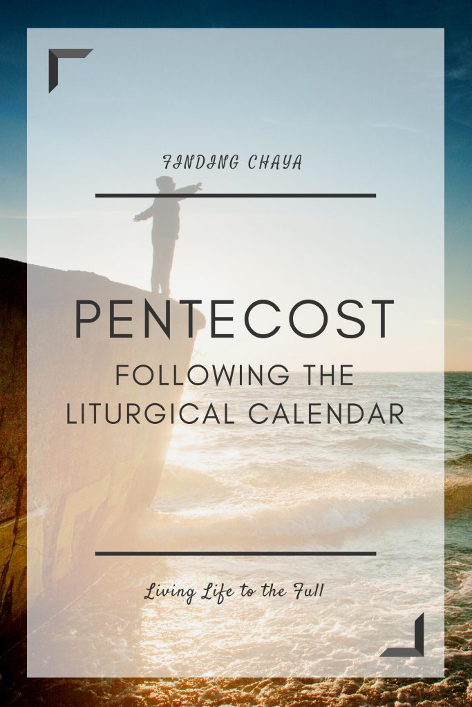 Pentecost - The Finding Chaya Liturgical Calendar