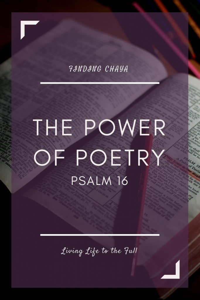 The Power of Poetry || Psalm 16