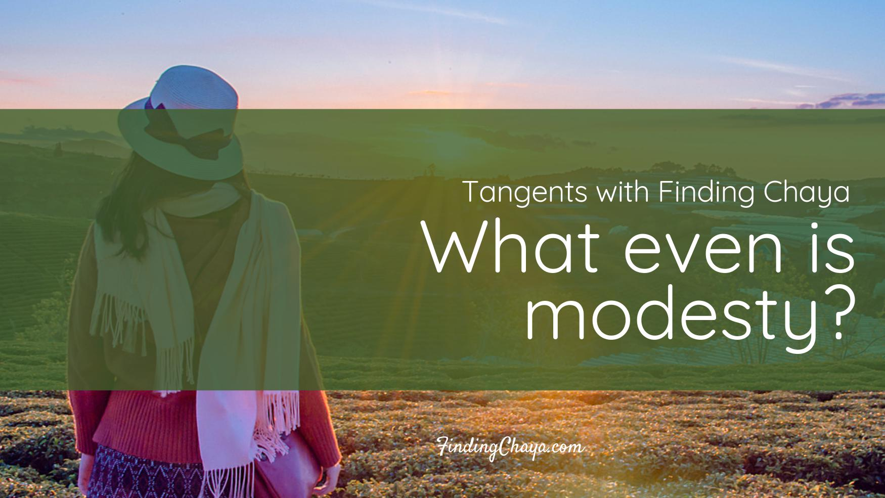 Tangents Podcast: What Even is Modesty?