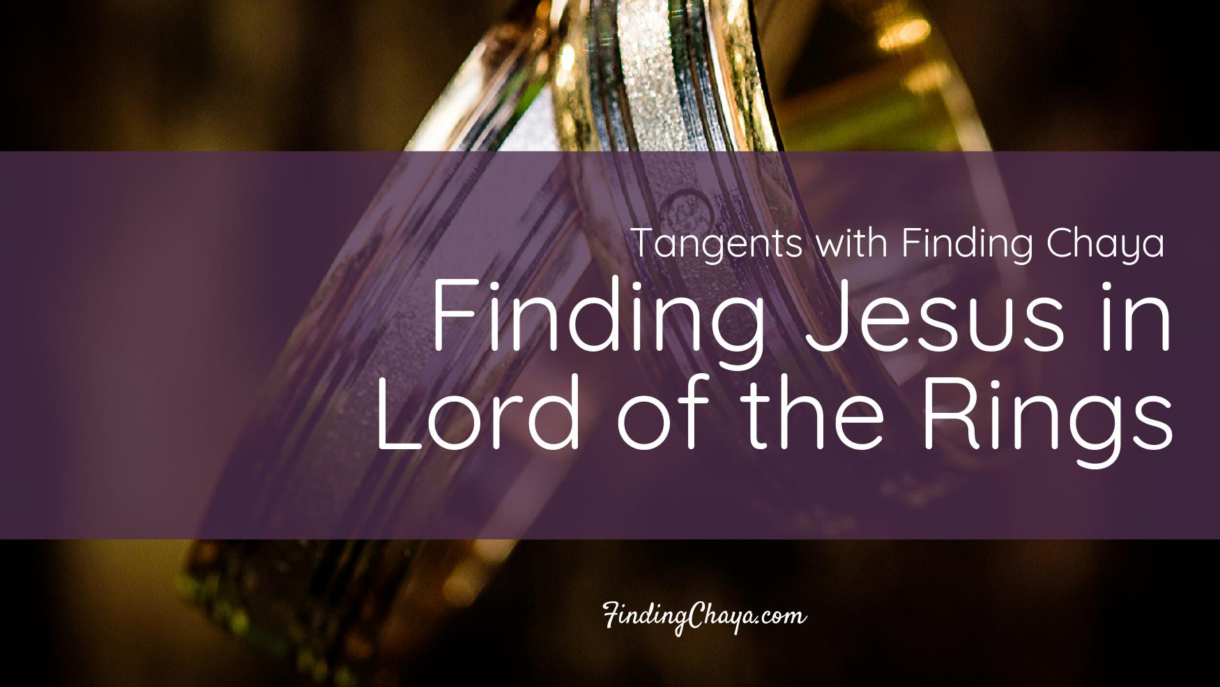Tangents Podcast: Finding Jesus in Lord of the Rings