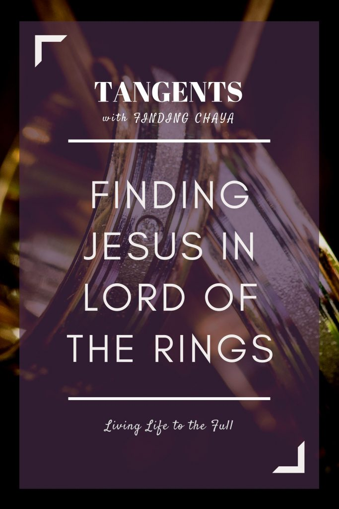 Tangents with Finding Chaya: Finding Jesus in Lord of the Rings