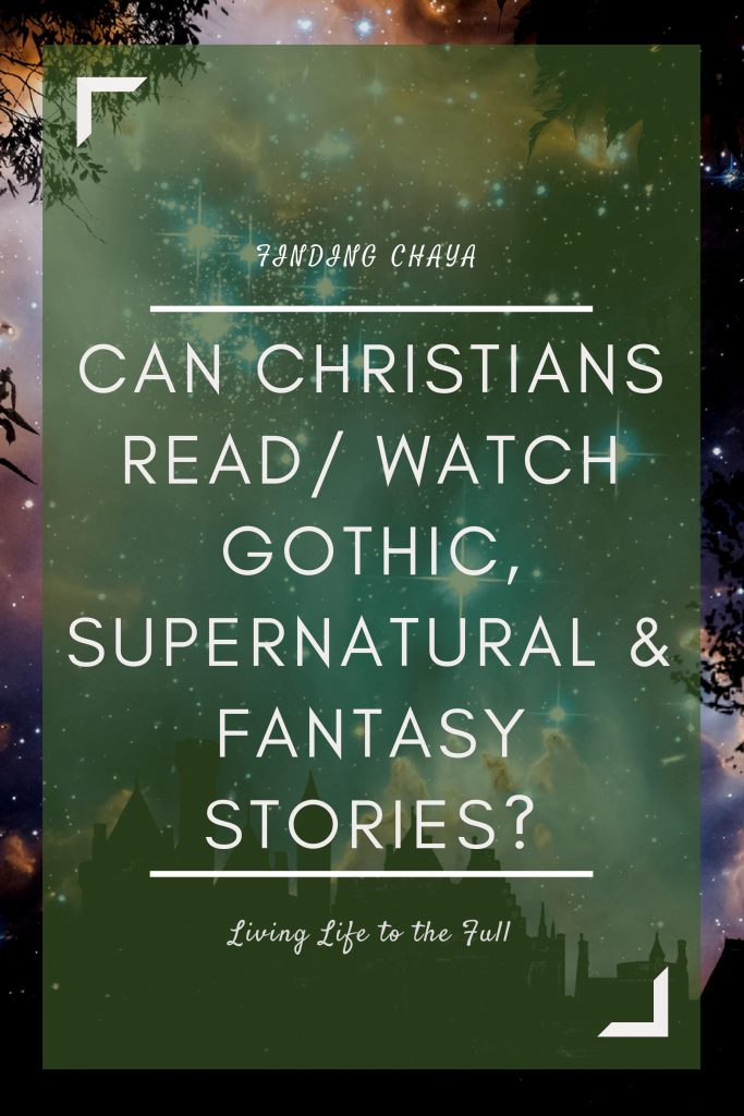 Can Christians Read and Watch Gothic, Supernatural, and Fantasy Stories?