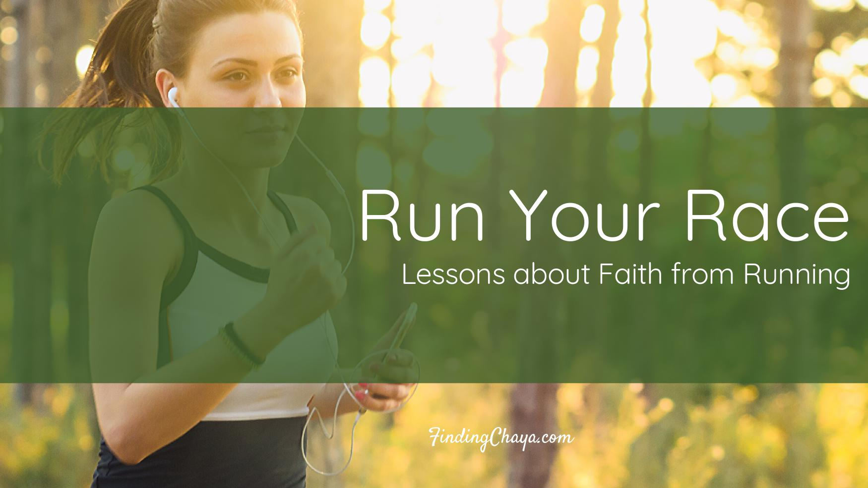 Run Your Race || Lessons about Faith from Running