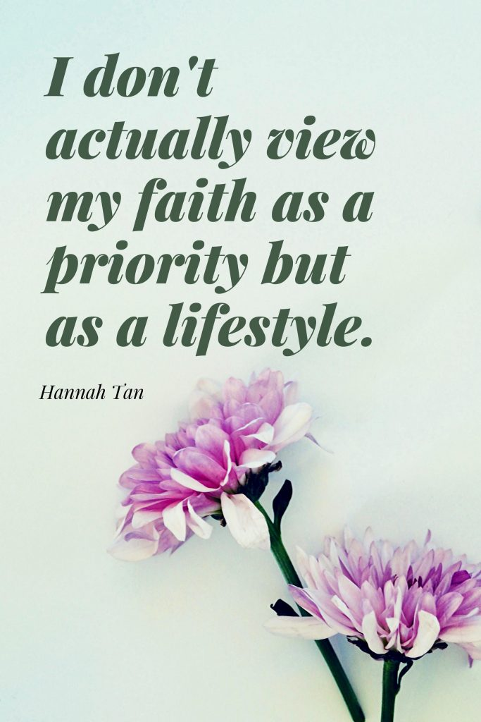 I don't actually view my faith as a priority but as a lifestyle. - 6 Questions with Hannah Tan