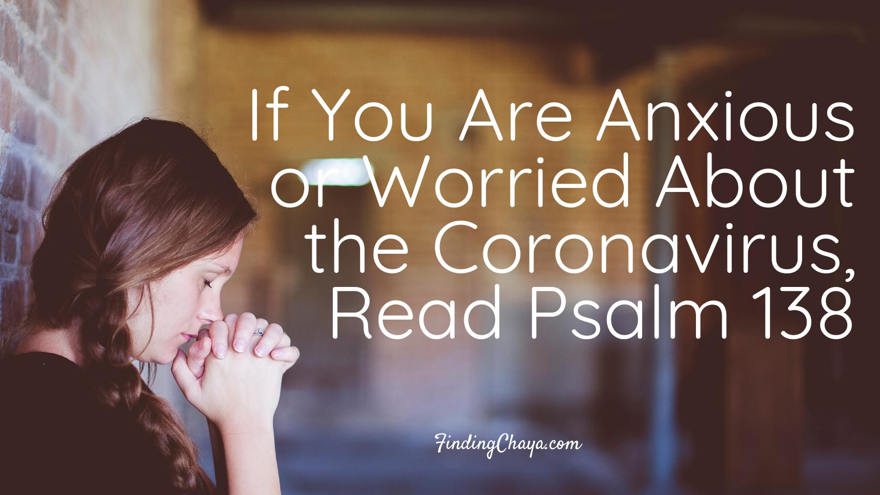 If You Are Anxious or Worried About Coronavirus, Read Psalm 138