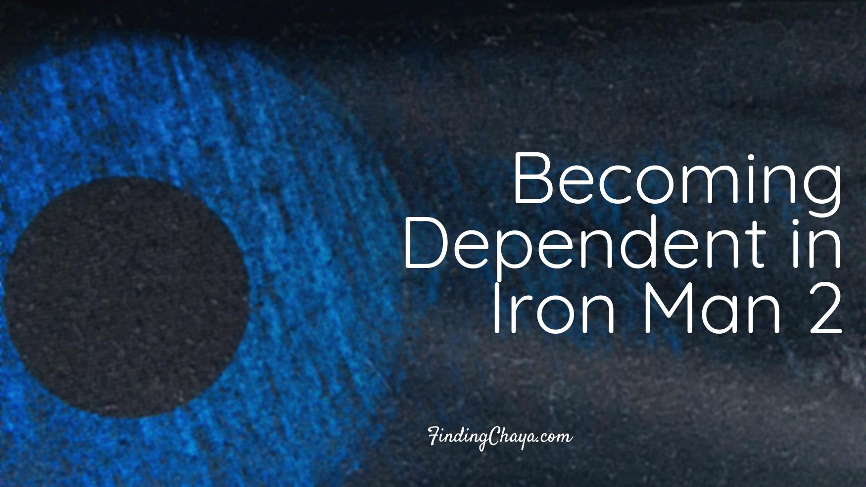 The Marvel Lockdown || Becoming Dependent in Iron Man 2