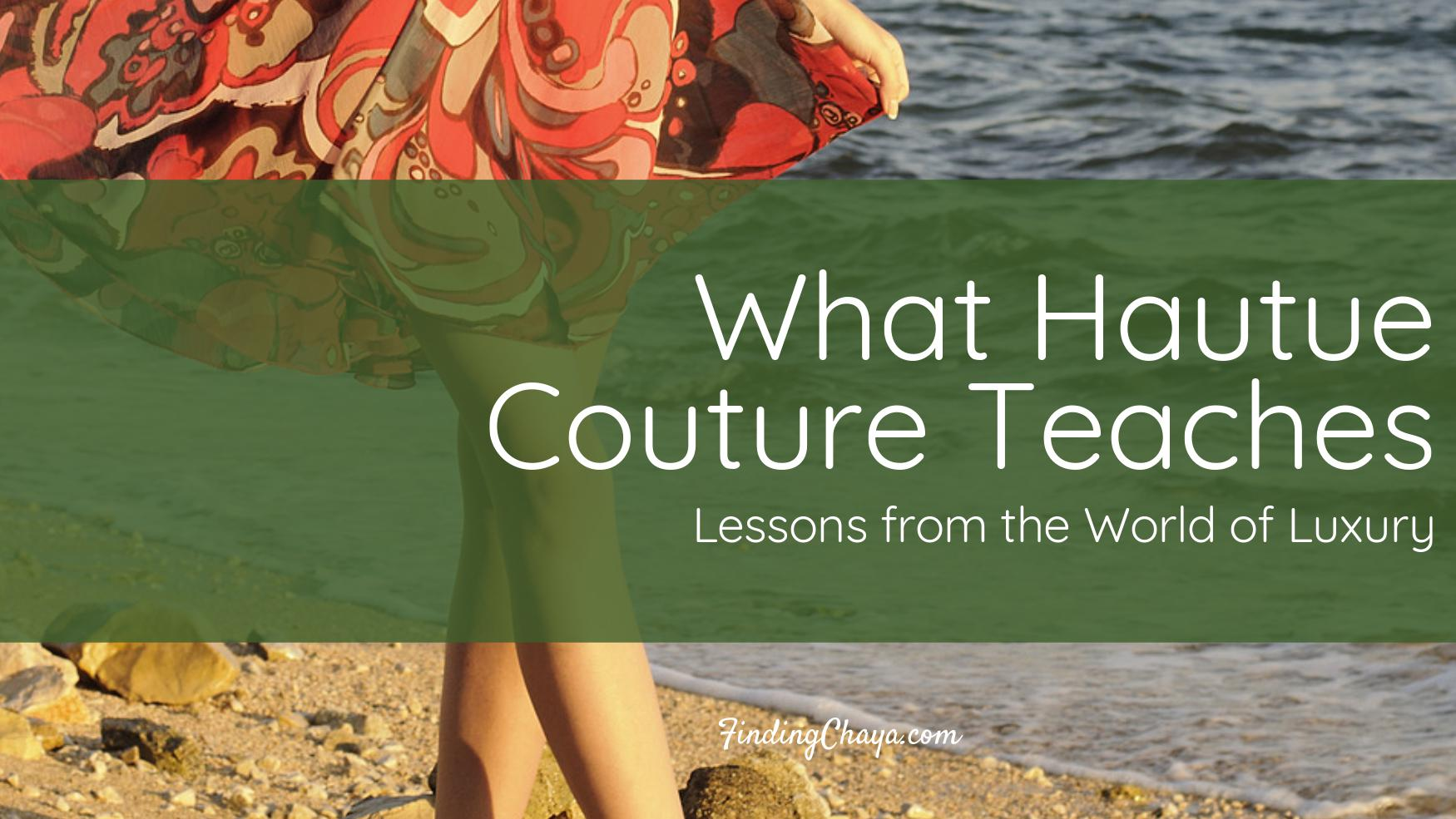 What can we learn from Haute Couture