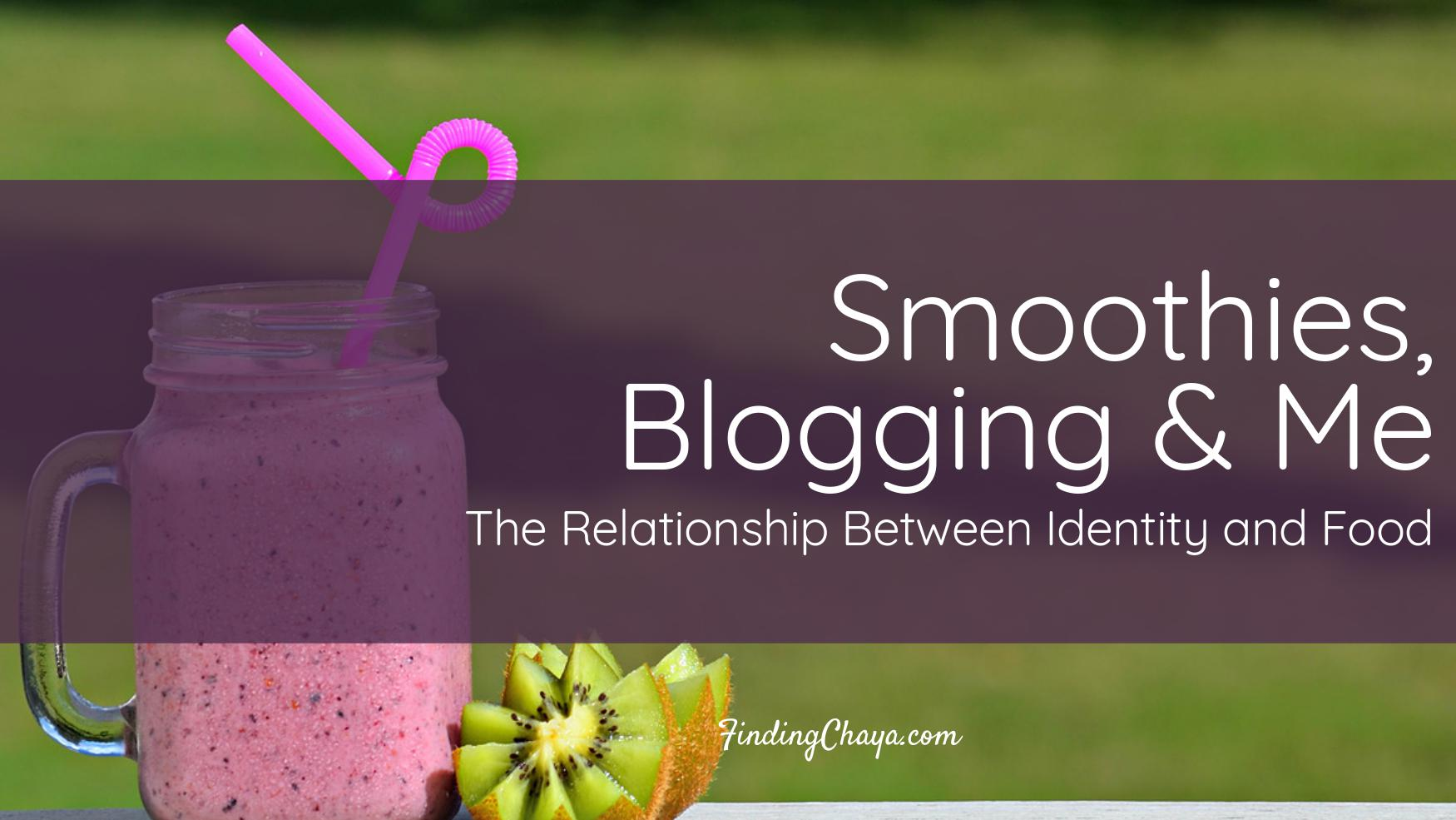 Smoothies, Blogging, and Me