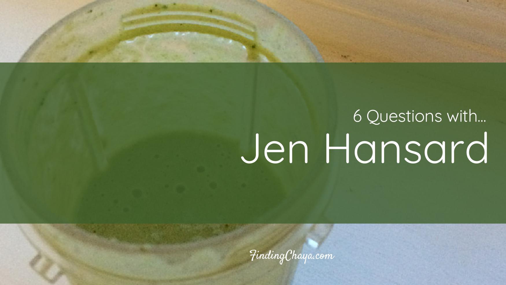 6 Questions with Jen Hansard