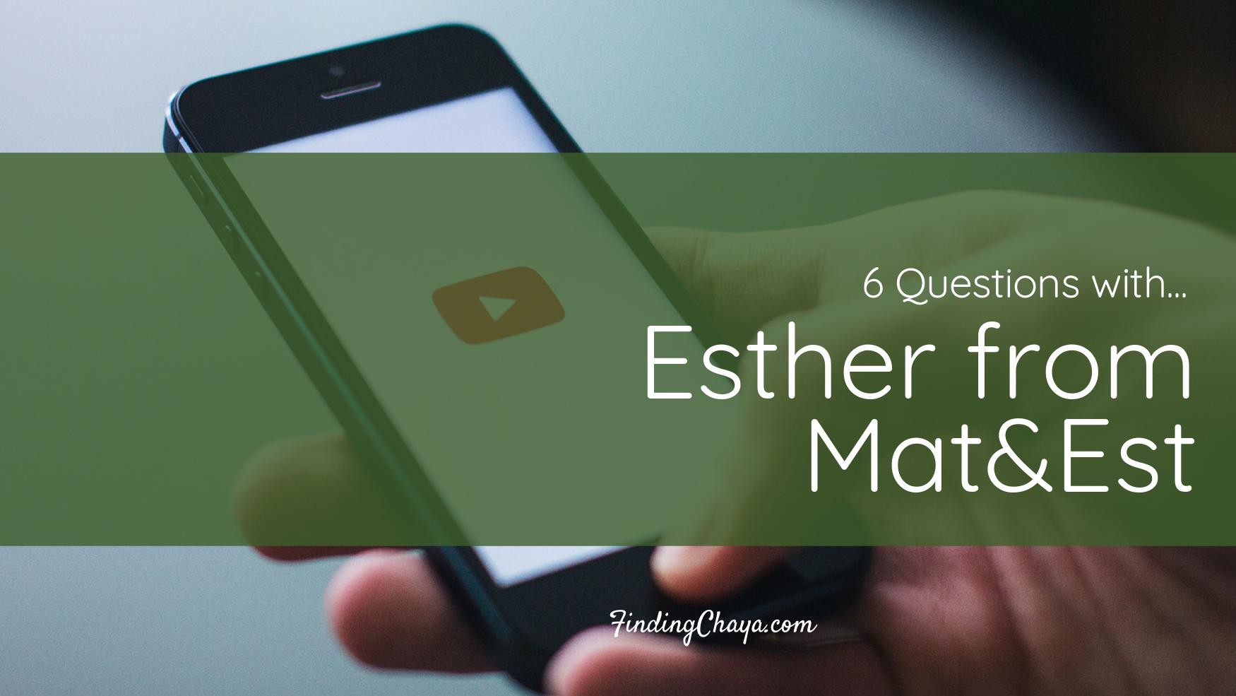 6 Questions with Esther from Mat&Est