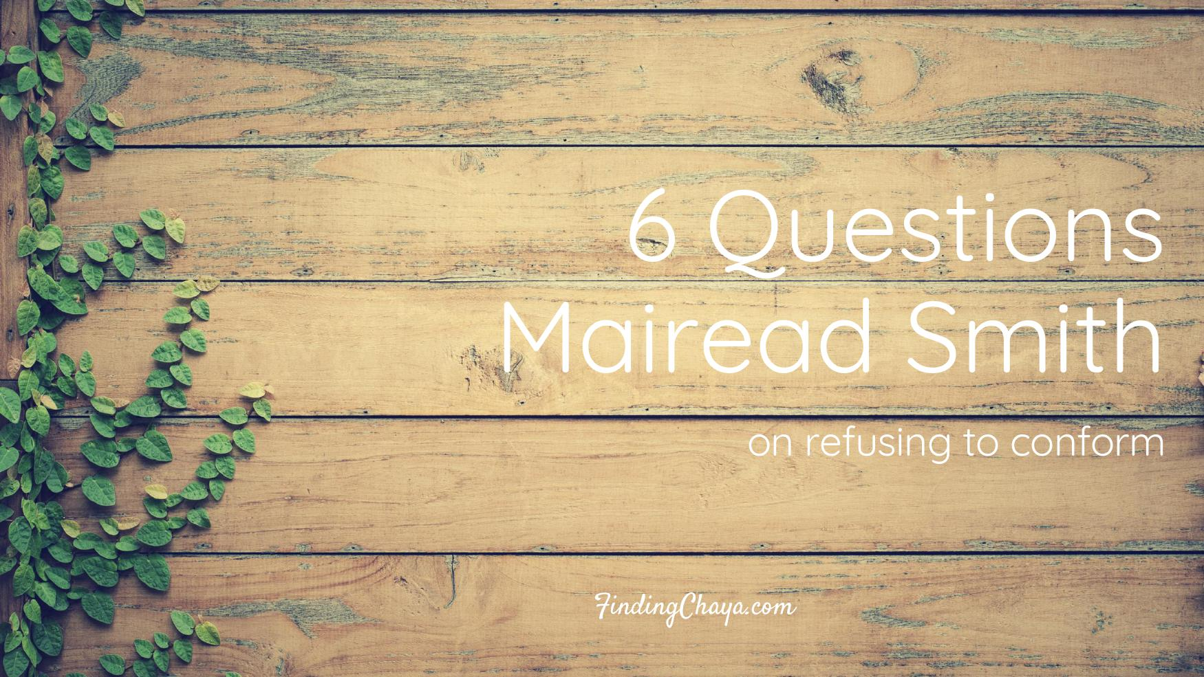 6 Questions with Mairead Smith