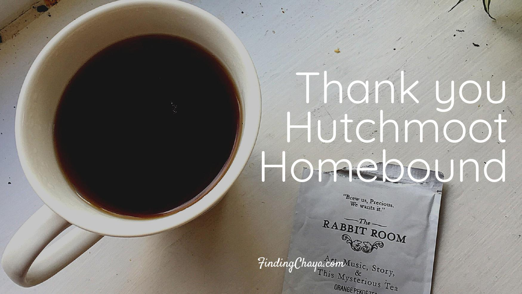 Thank you Hutchmoot Homebound