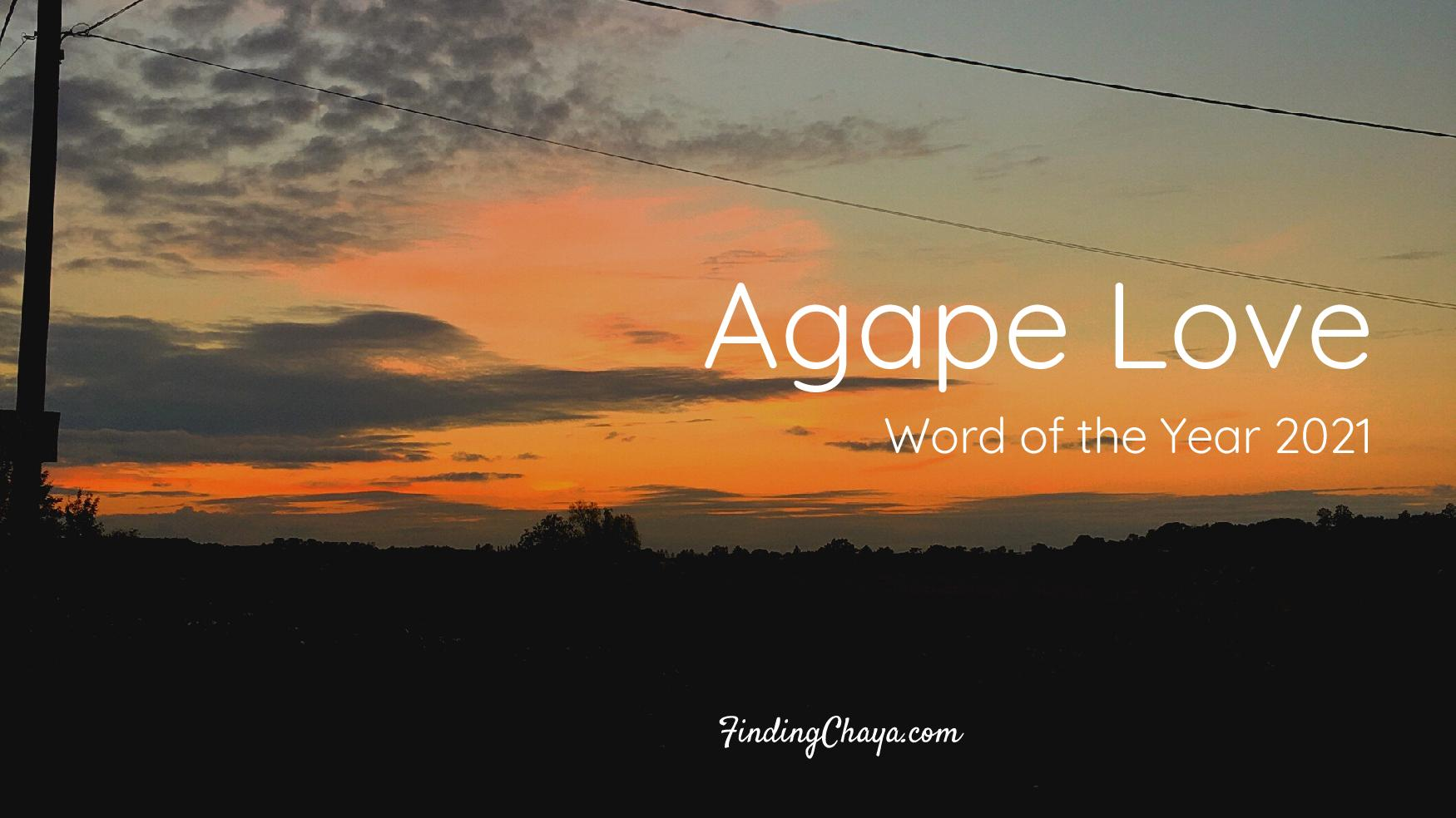 Agape Love: Word of the Year 2021