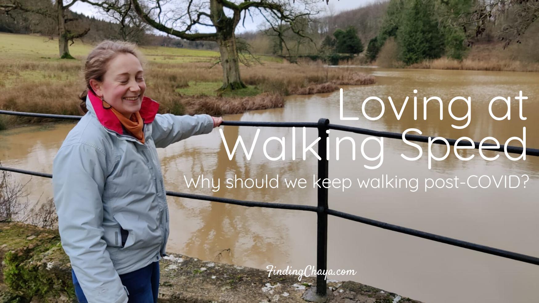 Loving at Walking Speed