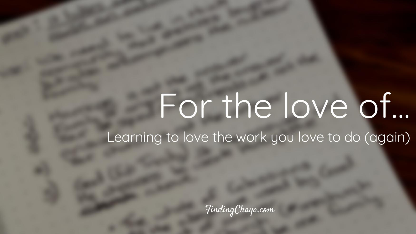 For the love of…
